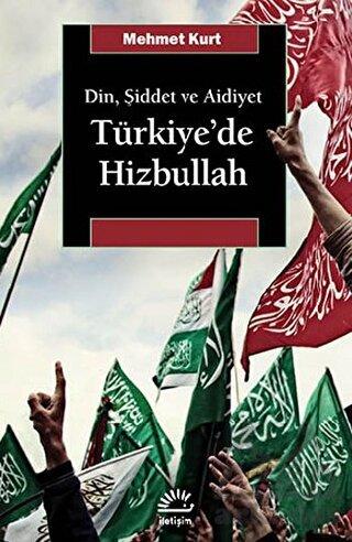 Türkiye'de Hizbullah; Din, Şiddet ve Aidiyet