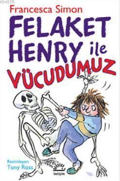 Felaket Henry İle Vücudumuz