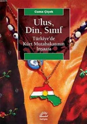 Ulus, Din, Sınıf; Türkiye'de Kürt Mutabakatının İnşaası
