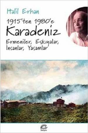 1915'ten 1980'e Karadeniz; Ermeniler, Eşkıyalar, İnsanlar, Yaşamlar