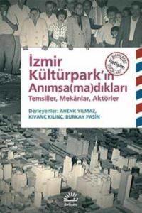 İzmir Kültürpark' ın Anımsamadıkları