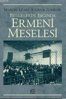 Ermeni Meselesi - Belgelerin Işığında