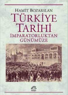 Türkiye Tarihi; İmparatorluktan Günümüze