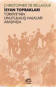 İsyan Toprakları; Türkiye'nin Unutulmuş Halkları Arasında