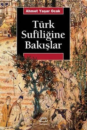 Türk Sufiliğine Bakışlar; Türkiye'de Tarihin Saptırılması Sürecinde