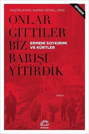 Onlar Gittiler Biz Barışı Yitirdik (Söyleşiler); Ermeni Soykırımı ve Kürtler