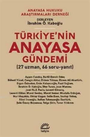 Türkiye'nin Anayasa Gündemi; 27 Uzman, 66 Soru-Yanıt