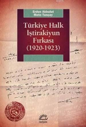 Türkiye Halk İştirakiyun Fırkası; 1920 1923