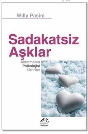 Sadakatsiz Aşklar: Aldatmanın Psikolojisi Üzerine