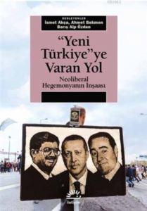 Yeni Türkiye'ye <br/>Varan Yol; Ne ...