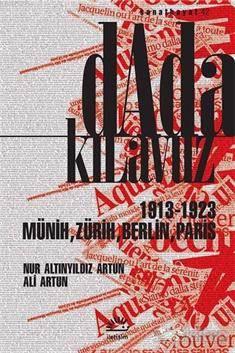 Dada Kılavuz; 1913 - 1923 Münih, Zürih, Berlin, Paris