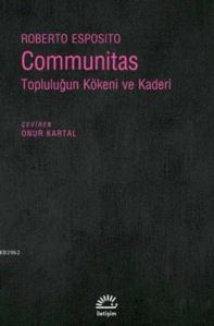 Communitas; Topluluğun Kökeni Ve Kaderi