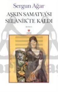 Aşkın Samatya'sı Selanik'te Kaldı