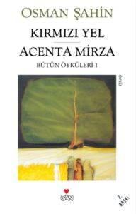 Kirmizi Yel- Acenta Mirza:Bütün Öyküleri 1