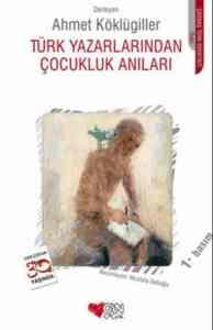 Türk Yazarlardan Çocukluk Anıları