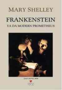 Frankenstein Ya Da Modern Prometheus