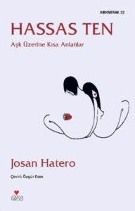 Kırkmerak-22: Hassas Ten Aşk Üzerine Kısa Anlatılar