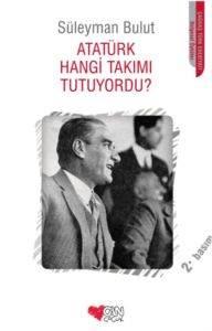 Atatürk Hangi Takımı Tutuyordu