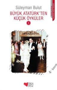 Büyük Atatürk'ten Küçük Öyküler - 3
