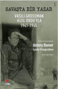 Savaşta Bir Yazar: Vasili Grossman Kızılordu'yla 1841-1845
