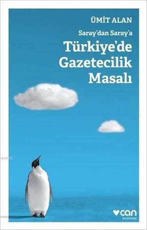 Saray'dan Saray'a Türkiye'de Gazetecilik Masalı