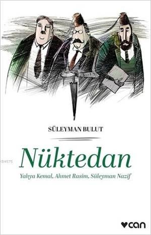 Nüktedan - Yahya Kemal, Ahmet Rasim, Süleyman Nazif