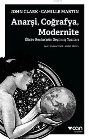 Anarşi Coğrafya Modernite; Elisee Reclus'nün Seçilmiş Yazıları
