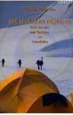 Bir Hayalin Peşinde; Yedi Zirveler, Batı Yarıküre Ve Antarktika