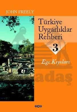 Türkiye Uygarlıklar Rehberi - 3 / Ege Kıyıları