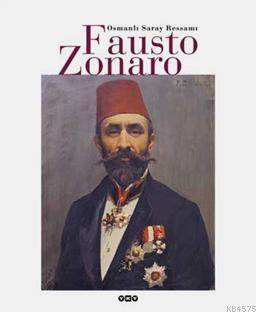 Osmanli Saray Ressami Fausto Zonaro  3.Baskı