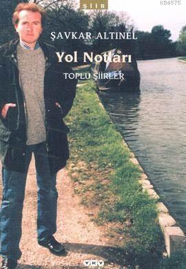 Yol Notlari / Toplu Şiirler 2.Baskı