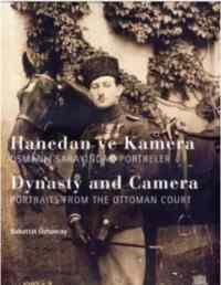 Hanedan ve Kamera-Osmanlı Sarayından Portreler