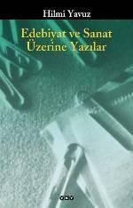 Edebiyat Ve Sanat Üzerine Yazilar 3.Baskı