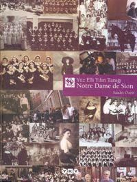 Yüz Elli Yılın Tanığı Notre Dame De Sıon