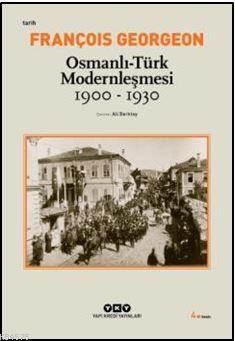Osmanlı-Türk Modernleşmesi (1900-1930)