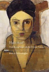 Hale Asaf- Türk Resminde Bir Dönüm Noktası