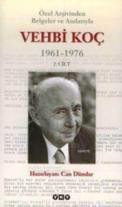 Özel Arşivinden Belgeler ve Anılarıyla Vehbi Koç  1961-1976
