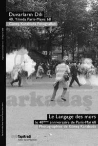 Duvarların Dili - 40. Yılında Paris - Mayıs 68 - Güneş Karabuda Fotoğrafları