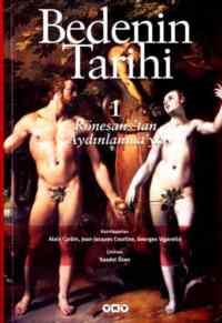 Bedenin Tarihi 1.Cilt Rönesans'tan Aydınlanma'ya