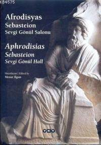 Afrodisyas Sebasteion Sevgi Gönül Salonu 4.Baskı