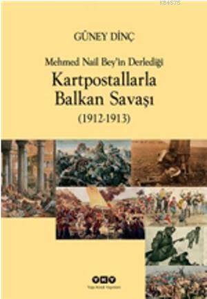 Kartpostallarla Balkan Savaşi (1912-1913) 3.Baskı