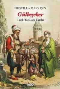 """Gülbeşeker """"Türk Tatlıları Tarihi"""""""