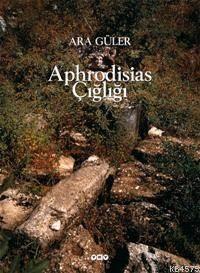 Aphrodisias Çiğliği 2.Baskı