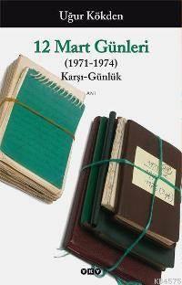 12 Mart Günleri; ( 1971 - 1974 ) Karşı - Günlük
