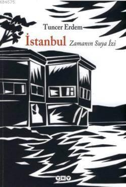 İstanbul - Zamanın Suya İzi