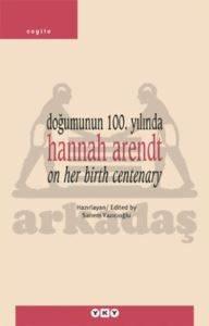 Doğumunun 100. Yılında Hannah Arendt