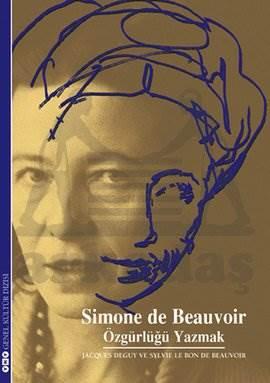 """Simon de Beauvoir """"Özgürlüğü Yazmak"""""""