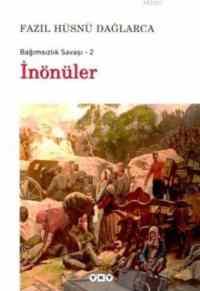 İnönüler / Bağımsızlık Savaşı - 2