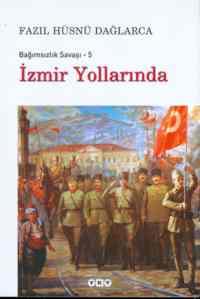 İzmir Yollarında / Bağımsızlık Savaşı - 5