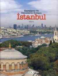 Karaların ve Denizlerin Sultanı İstanbul 2 Cilt